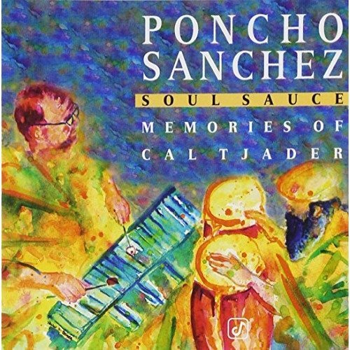 Poncho Sanchez - Soul Sauce: Memories of Cal Tjader [CD]