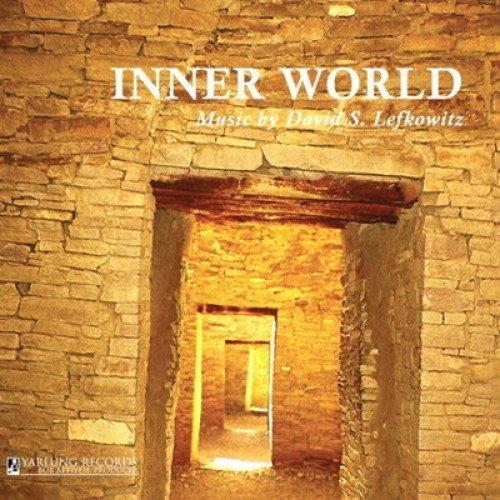 Inner World: Music by David S. Lefkowitz (Music CD) - CD