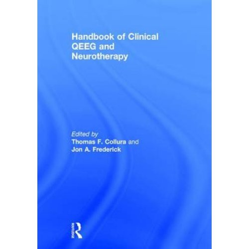 Handbook of Clinical QEEG and Neurotherapy by Thomas F Collura