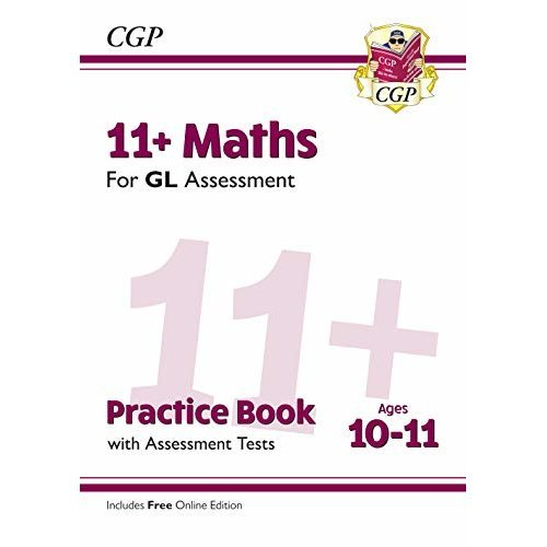 New 11+ GL Maths Practice Book & Assessment Tests - Ages 10-11 (with Online Edition) (CGP 11+ GL)