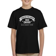 I Watch Too Much Red Dwarf Said Nobody Ever Kid's T-Shirt