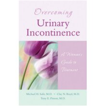 Overcoming Urinary Incontinence by Safir & Michael H. & MDBoyd & Clay N. & MDPinson & Tony E. & MD