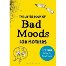 The Little Book of Bad Moods for Mothers - Used