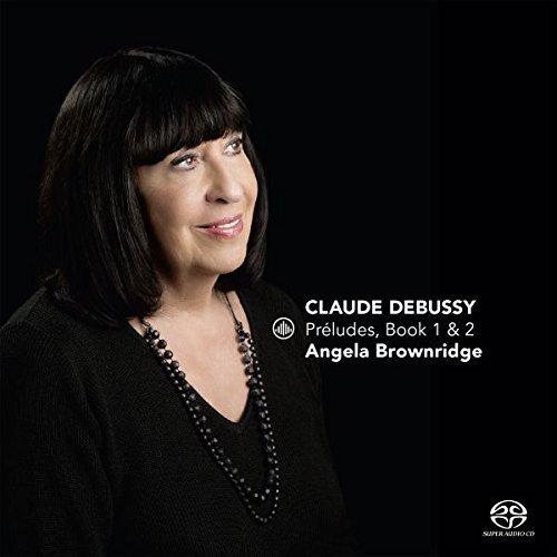 Angela Brownridge - Debussy: Preludes, Books 1 and 2 [CD]