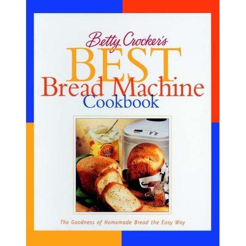 Betty Crocker's Best Bread Machine Cookbook (Betty Crocker Cooking)