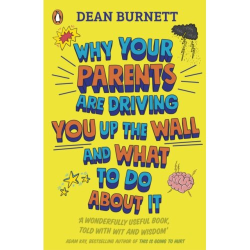 Why Your Parents Are Driving You Up the by Burnett & Dean