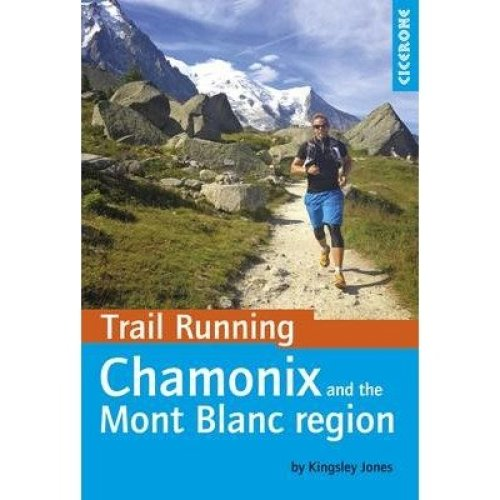Trail Running - Chamonix and the Mont Blanc Region
