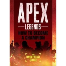 Apex Legends: How to Become A Champion (The Unofficial Guide) - Used