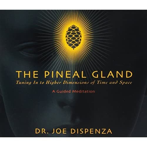 Pineal Gland: Tuning in to Higher Dimensions of