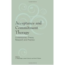 Acceptance and Commitment Therapy: Contemporary Theory, Research and Practice - Used