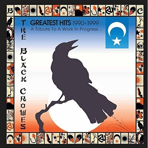 The Black Crowes - Greatest Hits 1990-1999 a Tribute to a Work in Progress... [CD]