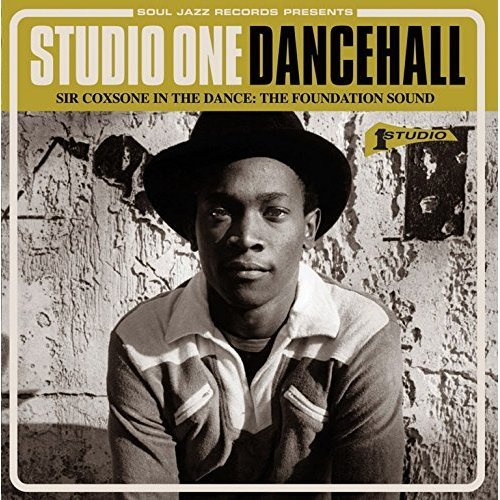 Soul Jazz Records Presents - Studio One Dancehall - Sir Coxsone In The Dance: The Foundation Sound [CD]