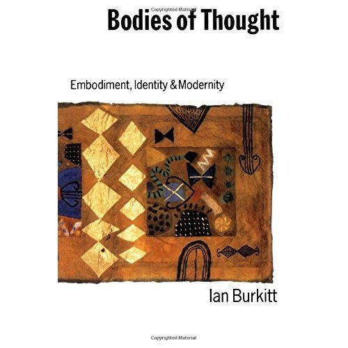 Bodies of Thought: Embodiment, Identity and Modernity