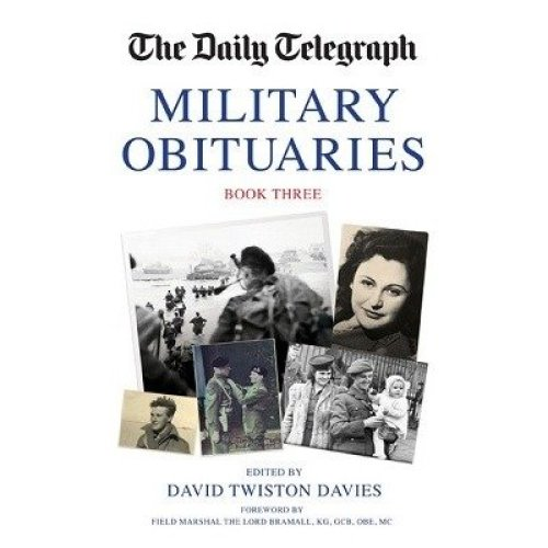 The Daily Telegraph Book of Military Obituaries: Book 3