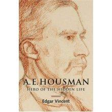 A.E. Housman: Hero of the Hidden Life (0) - Used