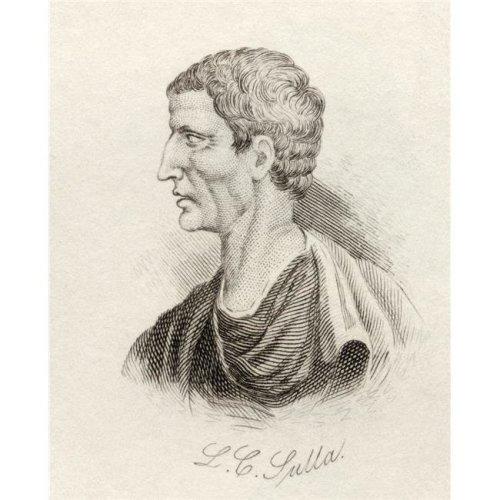 Lucius Cornelius Sulla Felix C. 138 Bc 78 Bc Roman General & Conservative Poster Print, Large - 26 x 32