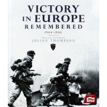 Victory In Europe Remembered 1944 - 1945 Julian Thompson Book Hardback