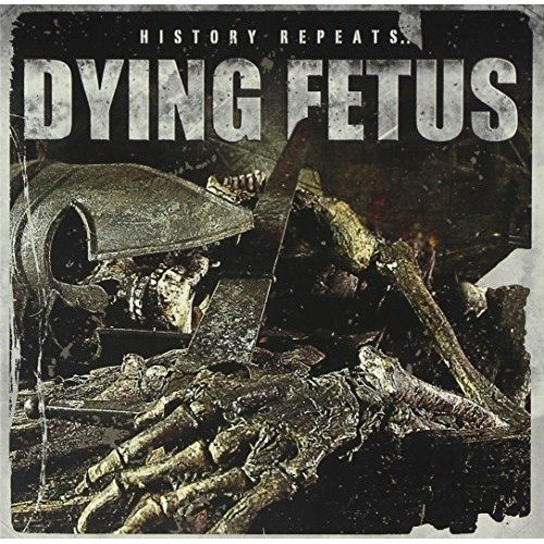 Dying Fetus - History Repeats... [CD]
