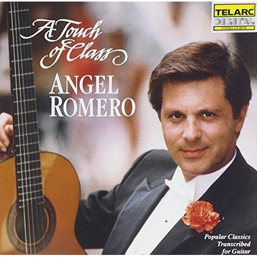 Angel Romero - a Touch of Class : Guitar Works [CD]
