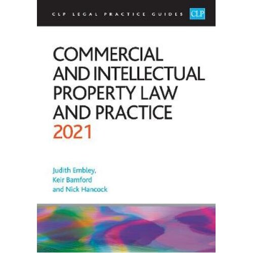 Commercial and Intellectual Property Law and Practice 2021