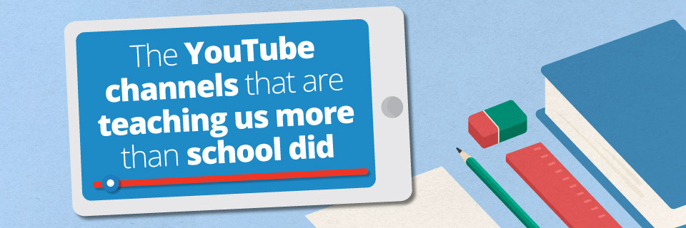 The YouTube channels that are teaching us more than school did