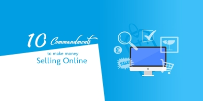 Ten Commandments To Make Money Selling Online
