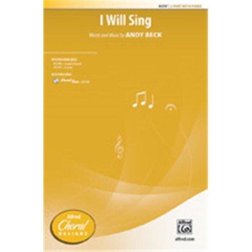 Alfred 00-45707 I Will Sing by Andy Beck