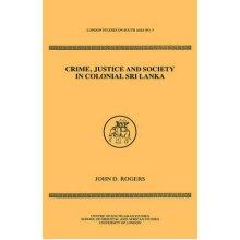 Crime Justice Society in Colonial Sri Lanka - Used