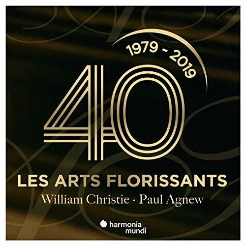 LES ARTS FLORISSANTS WILLIAM CHRISTIE PAUL AGNEW - LES ARTS FLORISSANTS : 40 ANS [CD]