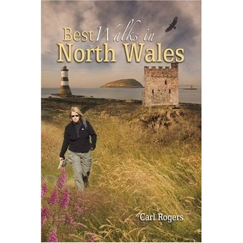 Best Walks in North Wales: Twenty-eight of the Finest Circular Walks in North Wales: Covering the Isle of Anglesey, Ileyn Peninsula, Northern ......