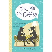 You, Me and Coffee: Our lives, your journal... and so much to talk about - Used
