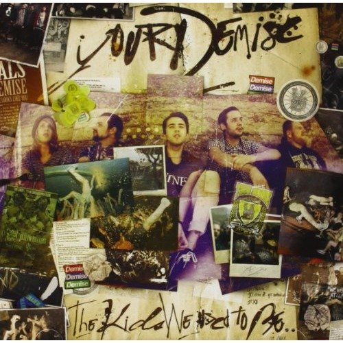 Your Demise - the Kids We Used to Be [CD]