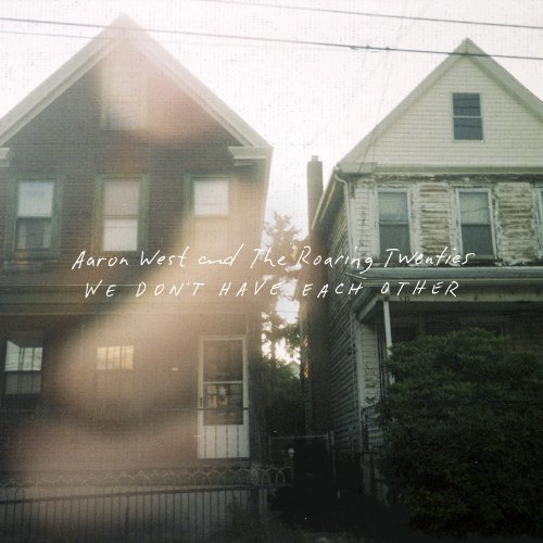 Aaron West and the Roaring Twenties - We Dont Have Each Other [CD]