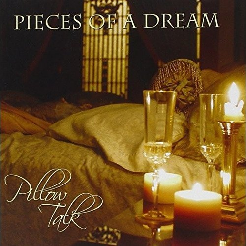 Pieces of a Dream - Pillow Talk [CD]