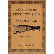 Thoughts on the Kentucky rifle in its golden age (Longrifle series) , Joe Kindig - Used