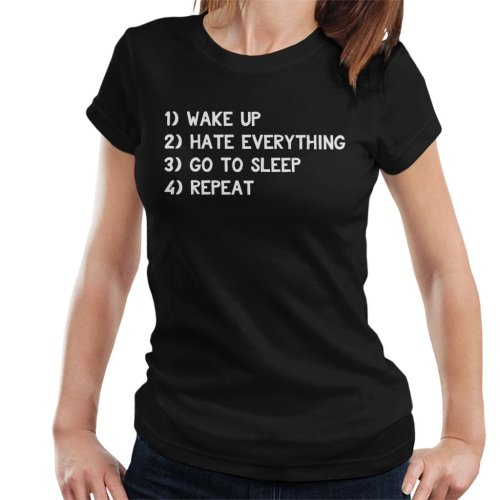 Wake Up Hate Everything Go To Sleep Repeat Women's T-Shirt