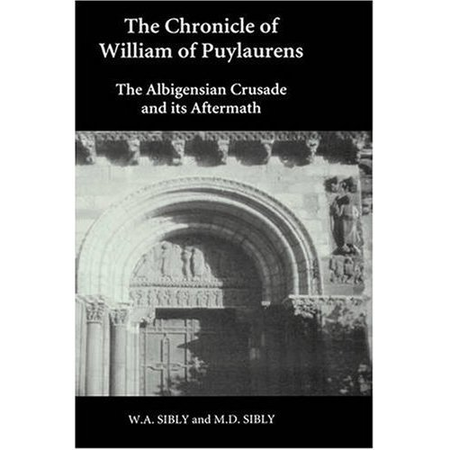 The Chronicle of William of Puylaurens: The Albigensian Crusade and Its Aftermath