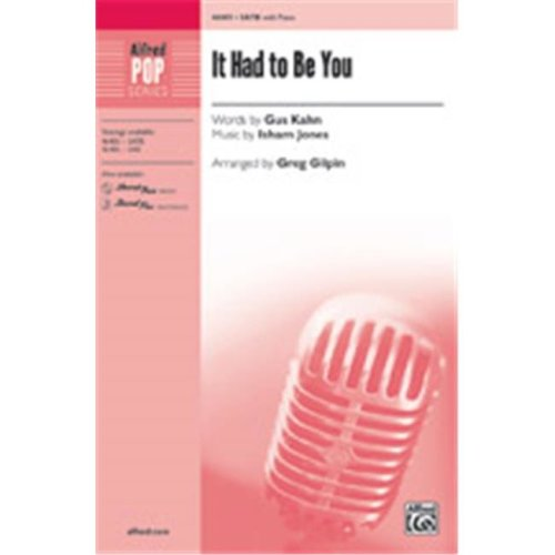 Alfred 00-46405 It Had to Be You by Isham Jones - arr. Greg Gilpin