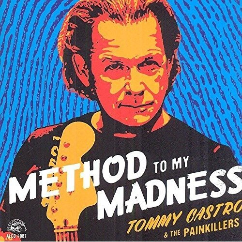 Tommy Castro and the Painkillers - Method to My Madness [CD]