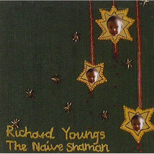 Richard Youngs - The Naive Shaman [CD]