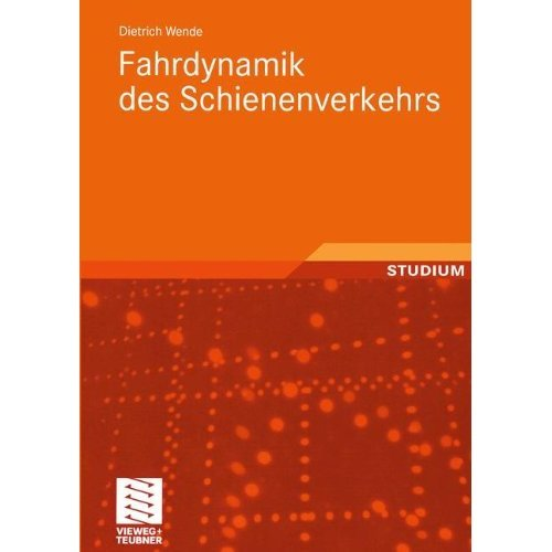 Fahrdynamik des Schienenverkehrs (German Edition)