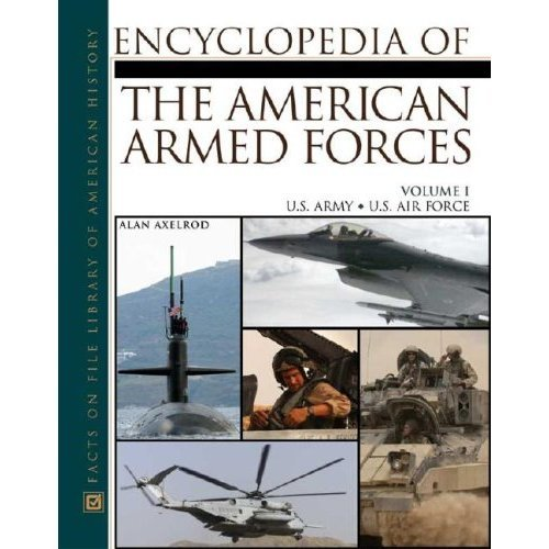 Encyclopedia of the American Armed Forces v. 1 (Facts on File Library of American History)