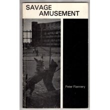 Savage Amusement , Peter Flannery - Used