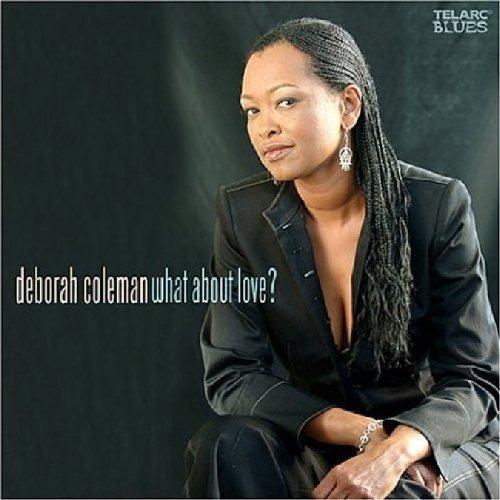 Deborah Coleman - What About Love? [CD]