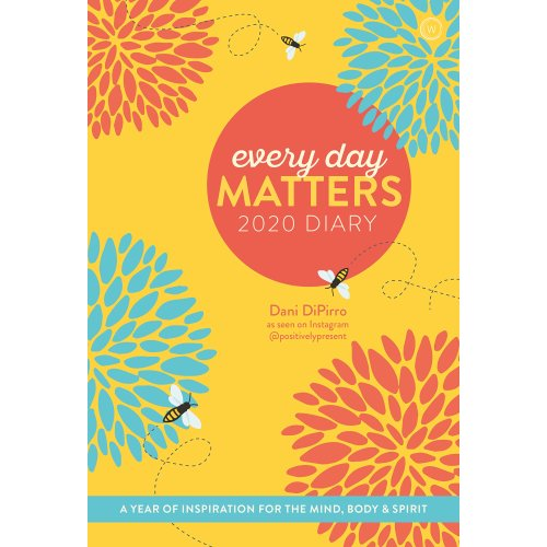 Every Day Matters 2020 Pocket Diary: A Year of Inspiration for the Mind, Body and Spirit