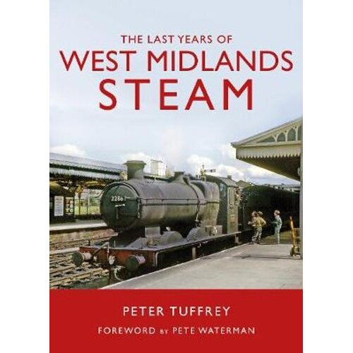 The Last Years of West Midlands Steam | Hardback