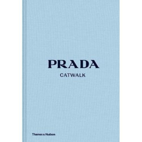Prada Catwalk: The Complete Collections - Susannah Frankel