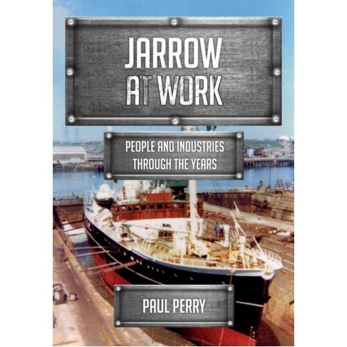 Jarrow at Work by Perry & Paul