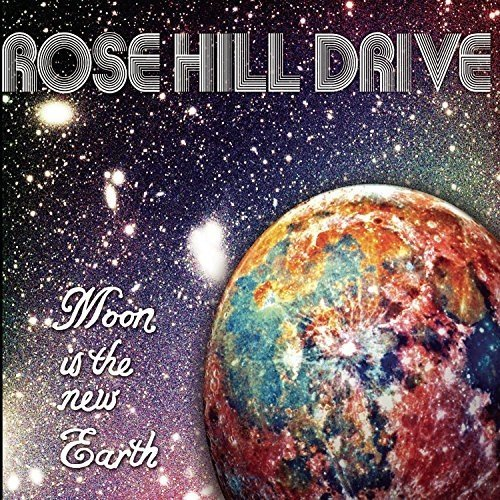 Rose Hill Drive - Moon is the New Earth [CD]