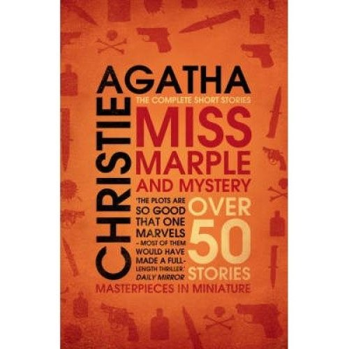 Miss Marple: Miss Marple and Mystery: the Complete Short Stories